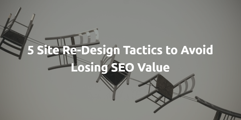 5_site_redesign_tactics_to_avoid_losing_seo_value